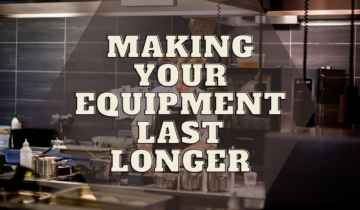 3 Tips to increase the lifespan of your food equipments
