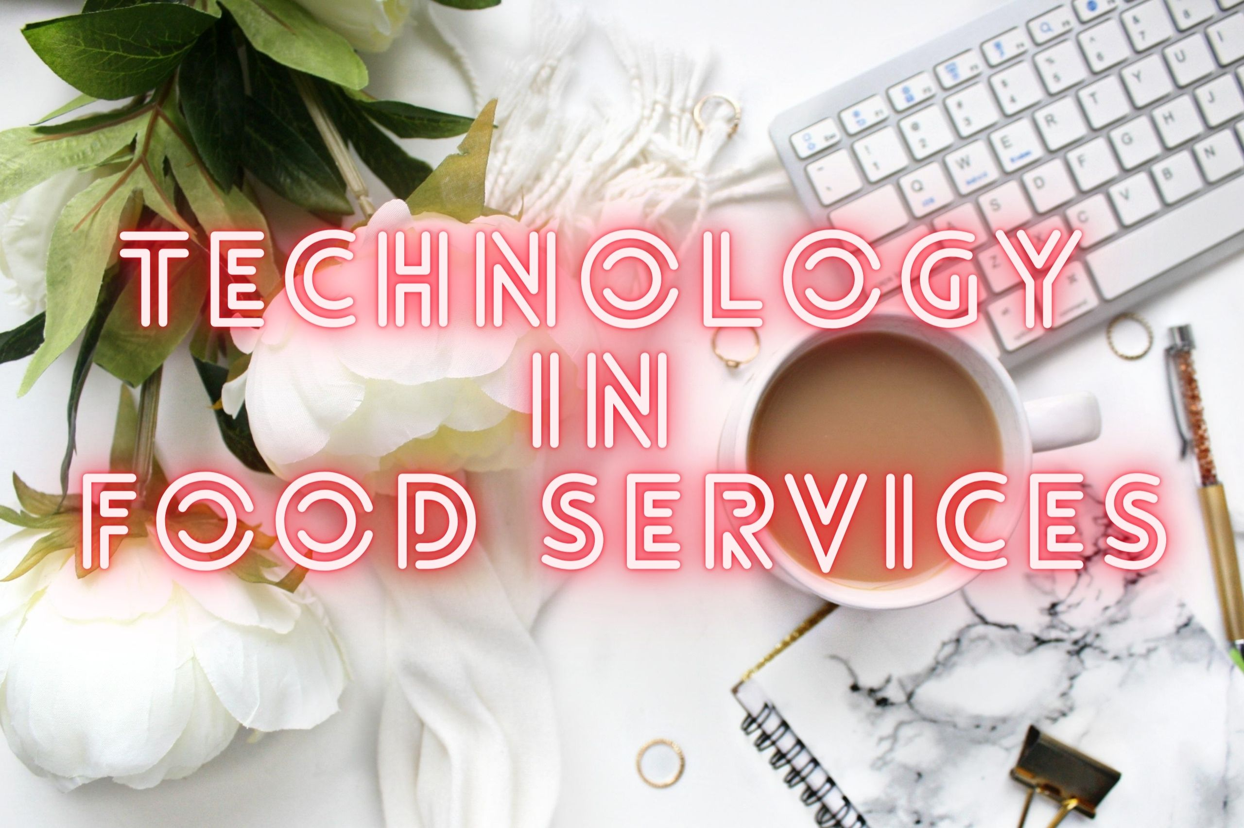 Technology in Food Services